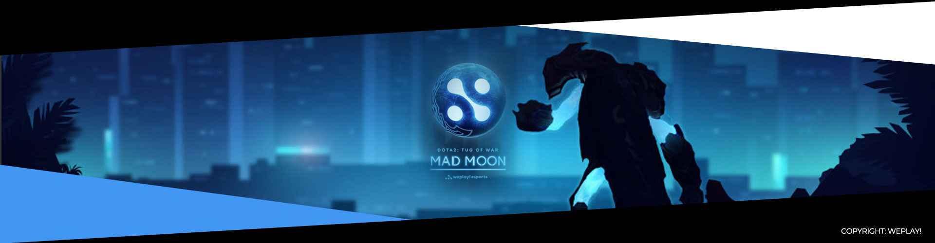 Dota 2 - WePlay! Tug of War: Mad Moon 2020